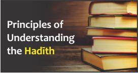Principles of Understanding the Hadith