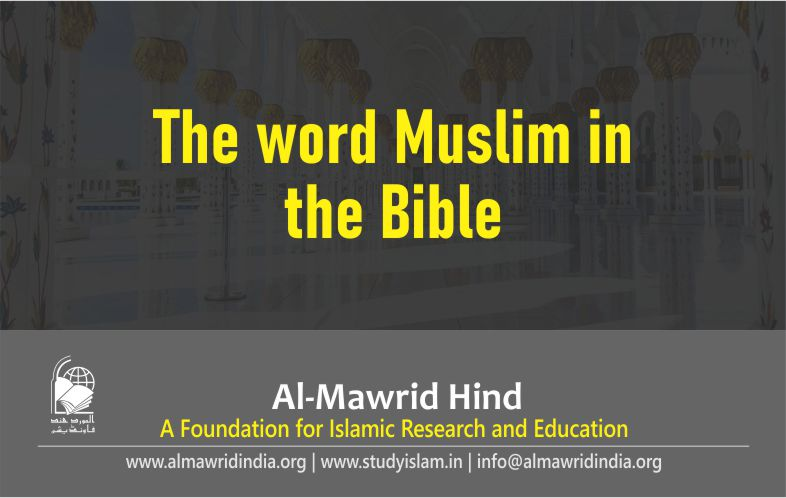 The word 'Muslim' in the Bible? [VIDEO]